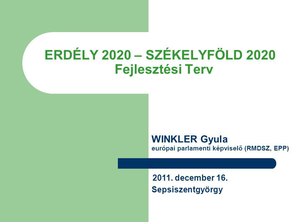 ERDÉLY 2020 – SZÉKELYFÖLD 2020 Fejlesztési Terv 2011.
