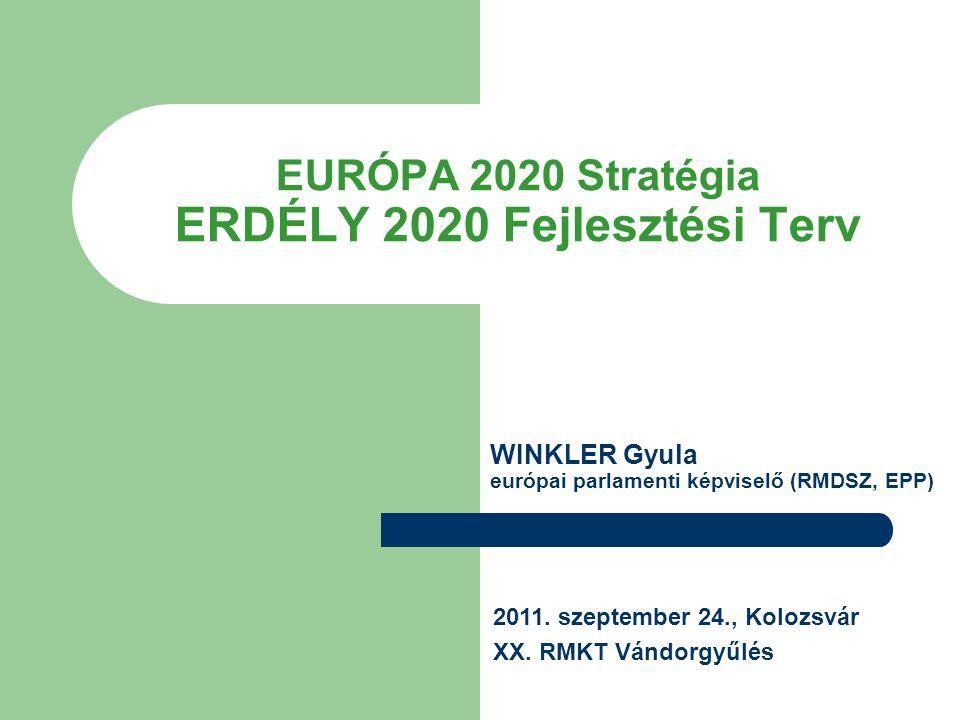 EURÓPA 2020 Stratégia ERDÉLY 2020 Fejlesztési Terv 2011.