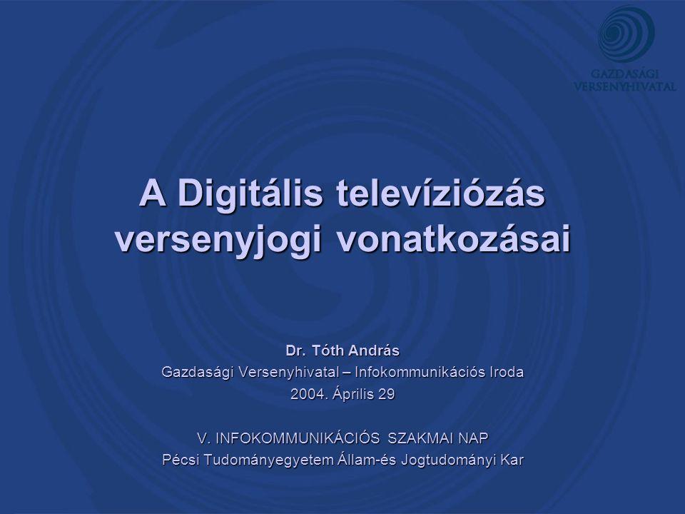 A Digitális televíziózás versenyjogi vonatkozásai Dr.