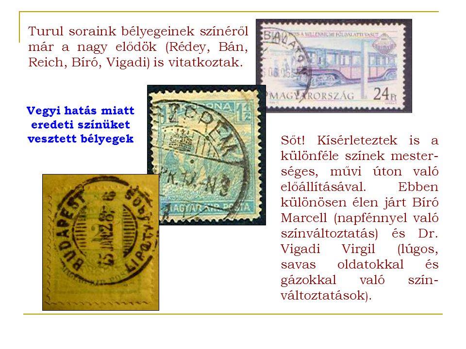 Turul soraink bélyegeinek színéről már a nagy elődök (Rédey, Bán, Reich, Bíró, Vigadi) is vitatkoztak. Sőt! Kísérleteztek is a különféle színek mester