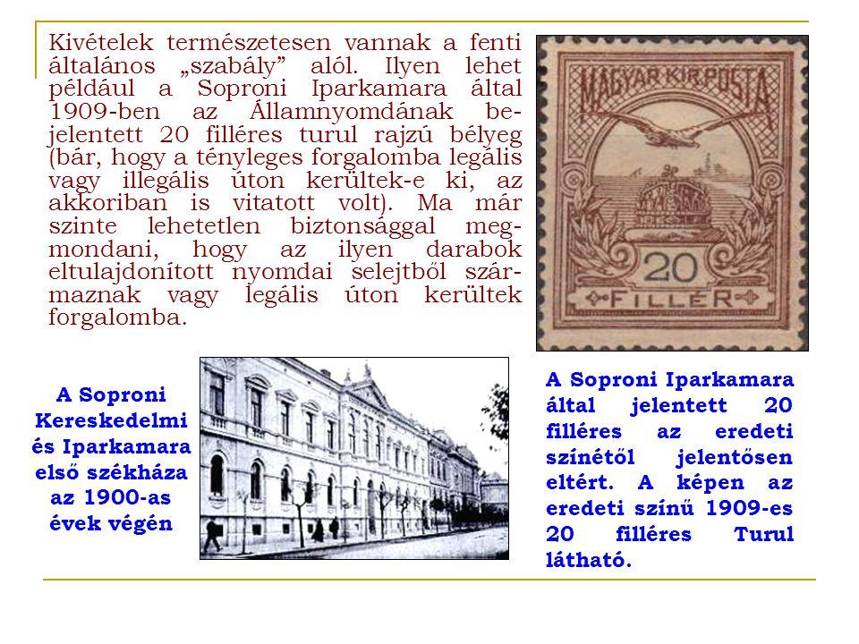 """Kivételek természetesen vannak a fenti általános """"szabály"""" alól. Ilyen lehet például a Soproni Iparkamara által 1909 ‑ ben az Államnyomdának be- jelen"""