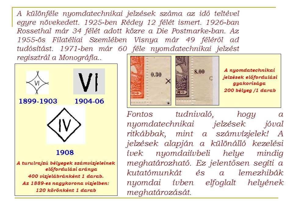 A különféle nyomdatechnikai jelzések száma az idő teltével egyre növekedett. 1925-ben Rédey 12 félét ismert. 1926-ban Rossethal már 34 félét adott köz