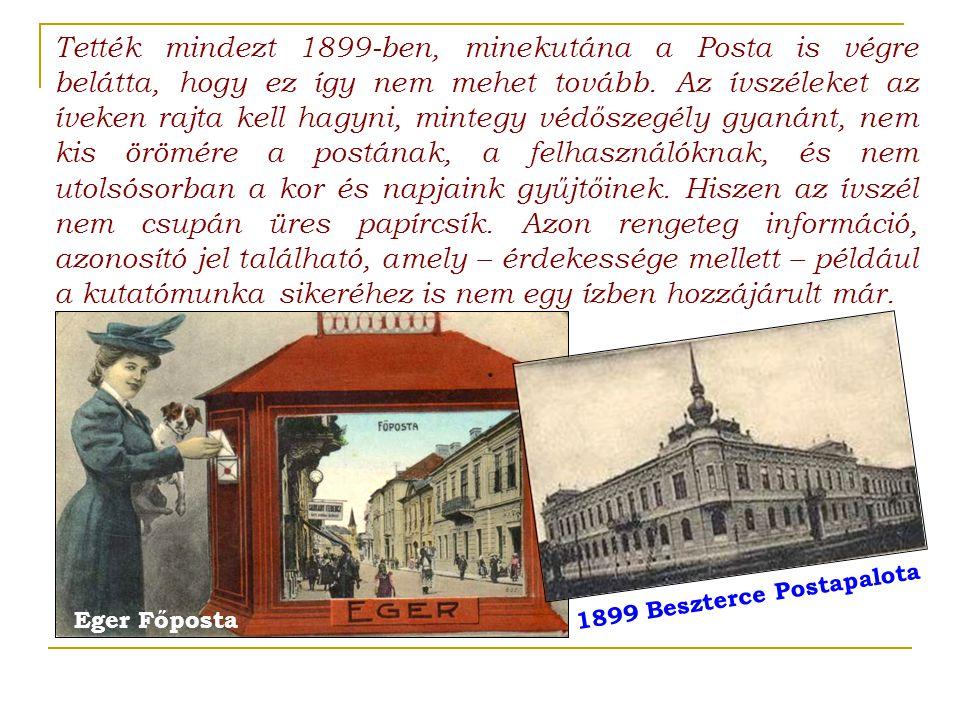 Tették mindezt 1899-ben, minekutána a Posta is végre belátta, hogy ez így nem mehet tovább. Az ívszéleket az íveken rajta kell hagyni, mintegy védősze