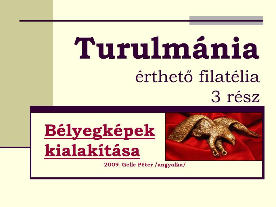 Turulmánia érthető filatélia 3 rész Bélyegképek kialakítása 2009. Gelle Péter /angyalka/