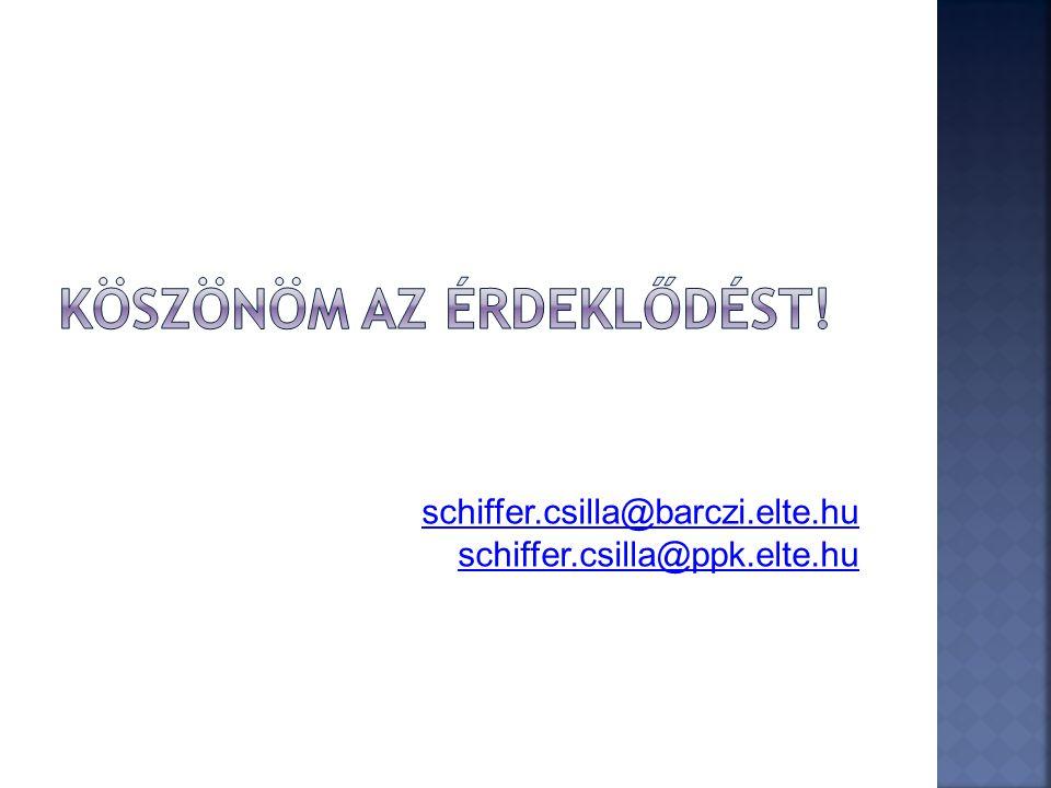 schiffer.csilla@barczi.elte.hu schiffer.csilla@ppk.elte.hu