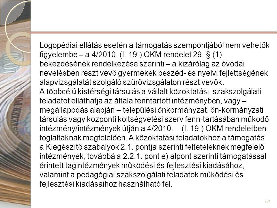 53 Logopédiai ellátás esetén a támogatás szempontjából nem vehetők figyelembe – a 4/2010. (I. 19.) OKM rendelet 29. § (1) bekezdésének rendelkezése sz