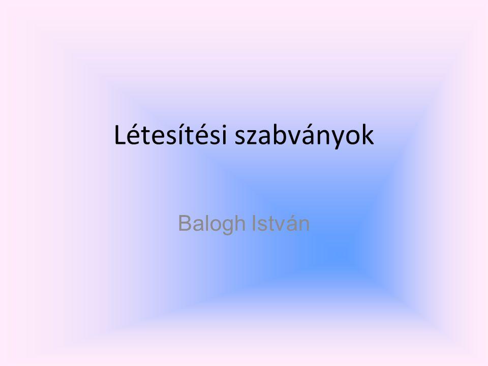 Létesítési szabványok Balogh István