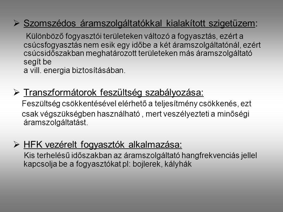  Kiserőművek bevonása: 50MW alatti erőművek az áramszolgáltatónak közvetlenül értékesíteti a vill.