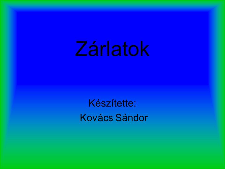 Zárlatok Készítette: Kovács Sándor