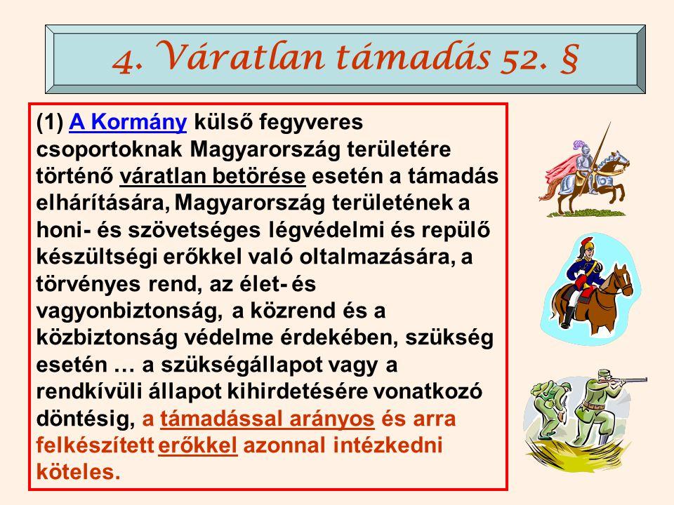 A Kormány a közigazgatás, a Magyar Honvédség és a rendvédelmi szervek működését érintő törvényektől eltérő intézkedéseket vezethet be. Ezek hatálya az