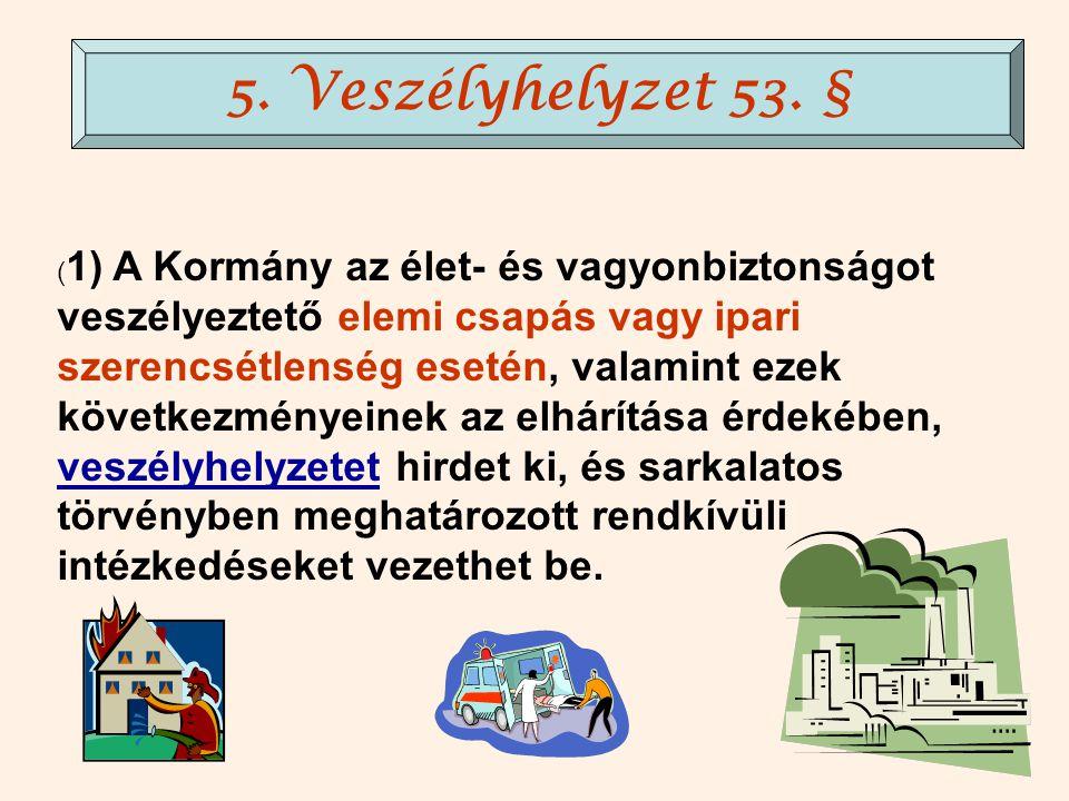 (1) A Kormány külső fegyveres csoportoknak Magyarország területére történő váratlan betörése esetén a támadás elhárítására, Magyarország területének a honi- és szövetséges légvédelmi és repülő készültségi erőkkel való oltalmazására, a törvényes rend, az élet- és vagyonbiztonság, a közrend és a közbiztonság védelme érdekében, szükség esetén … a szükségállapot vagy a rendkívüli állapot kihirdetésére vonatkozó döntésig, a támadással arányos és arra felkészített erőkkel azonnal intézkedni köteles.