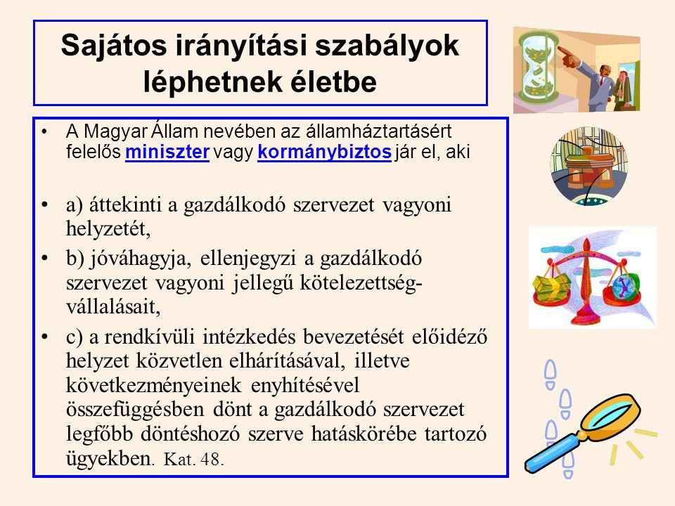 48. §( 1) A veszélyhelyzet súlyosbodásának közvetlen veszélye esetén, annak megelőzése céljából, a gazdálkodó szervezet működése rendeletben a Magyar
