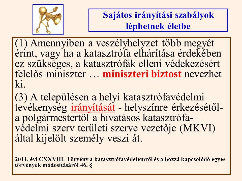 A Magyar Állam nevében az államháztartásért felelős miniszter vagy kormánybiztos jár el, aki a) áttekinti a gazdálkodó szervezet vagyoni helyzetét, b) jóváhagyja, ellenjegyzi a gazdálkodó szervezet vagyoni jellegű kötelezettség- vállalásait, c) a rendkívüli intézkedés bevezetését előidéző helyzet közvetlen elhárításával, illetve következményeinek enyhítésével összefüggésben dönt a gazdálkodó szervezet legfőbb döntéshozó szerve hatáskörébe tartozó ügyekben.