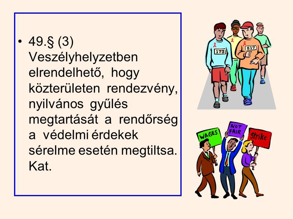 50. § (1) A veszélyeztetett területekről a nemzetgazdasági és más szempontból fontos vagyontárgyak elszállítását biztonságba helyezésük érdekében el l