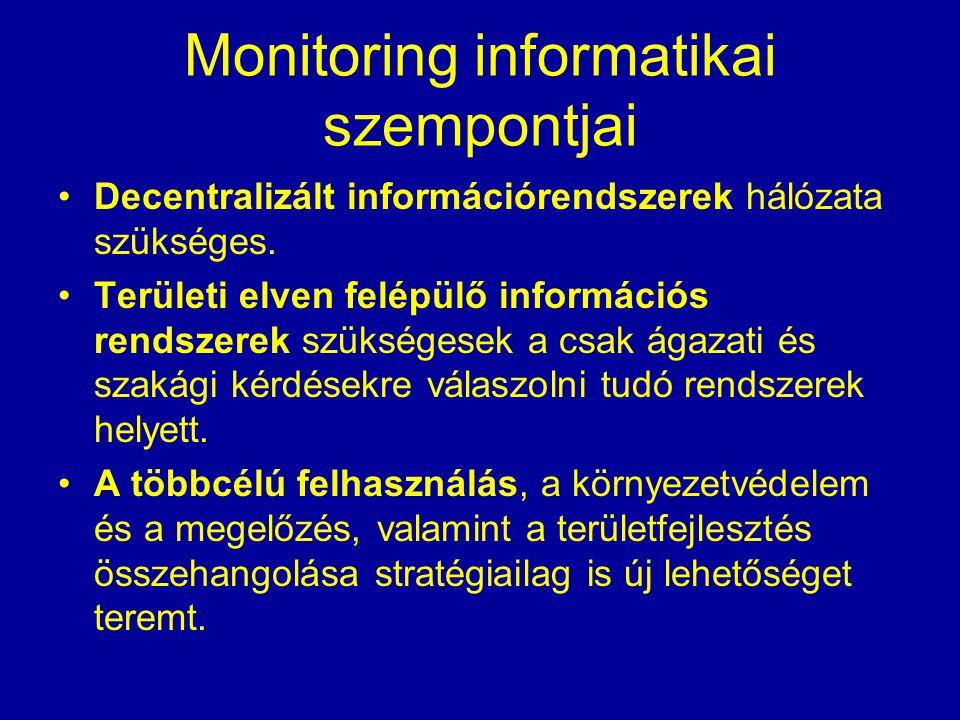 Monitoring informatikai szempontjai Decentralizált információrendszerek hálózata szükséges.
