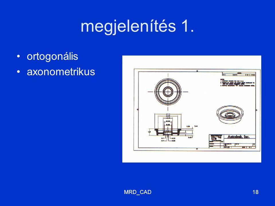 MRD_CAD18 megjelenítés 1. ortogonális axonometrikus