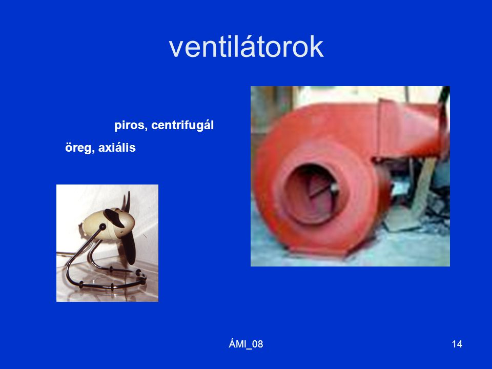 ÁMI_0814 ventilátorok piros, centrifugál öreg, axiális