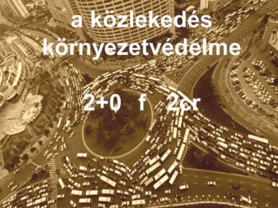 a közlekedés környezetvédelme 2+0f2cr