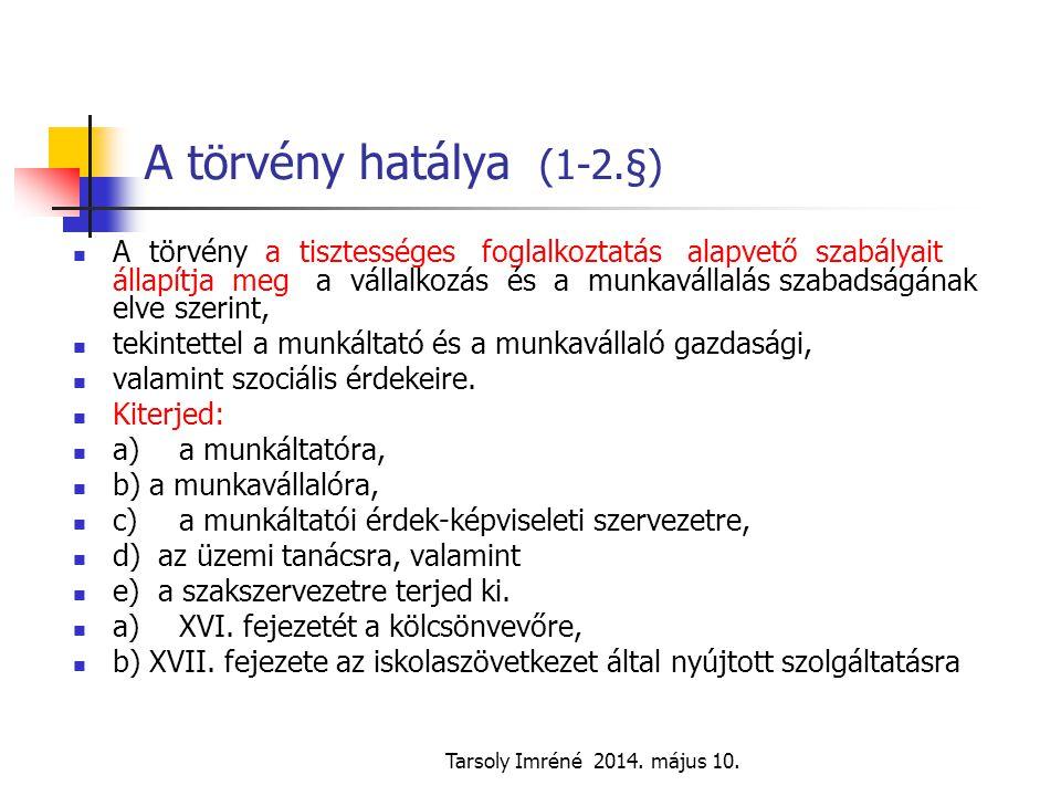 Tarsoly Imréné 2014.május 10. Általános magatartási követelmények (6-7.§) 6.