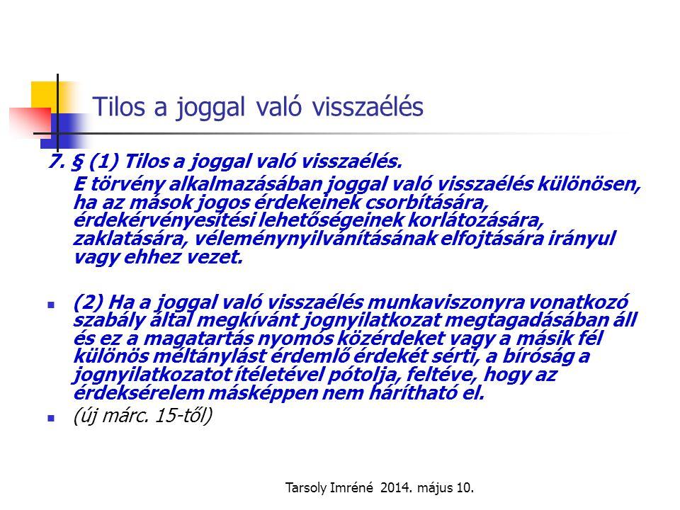 Tarsoly Imréné 2014.május 10. A munkaviszonyon kívüli magatartás megkövetelése (8.