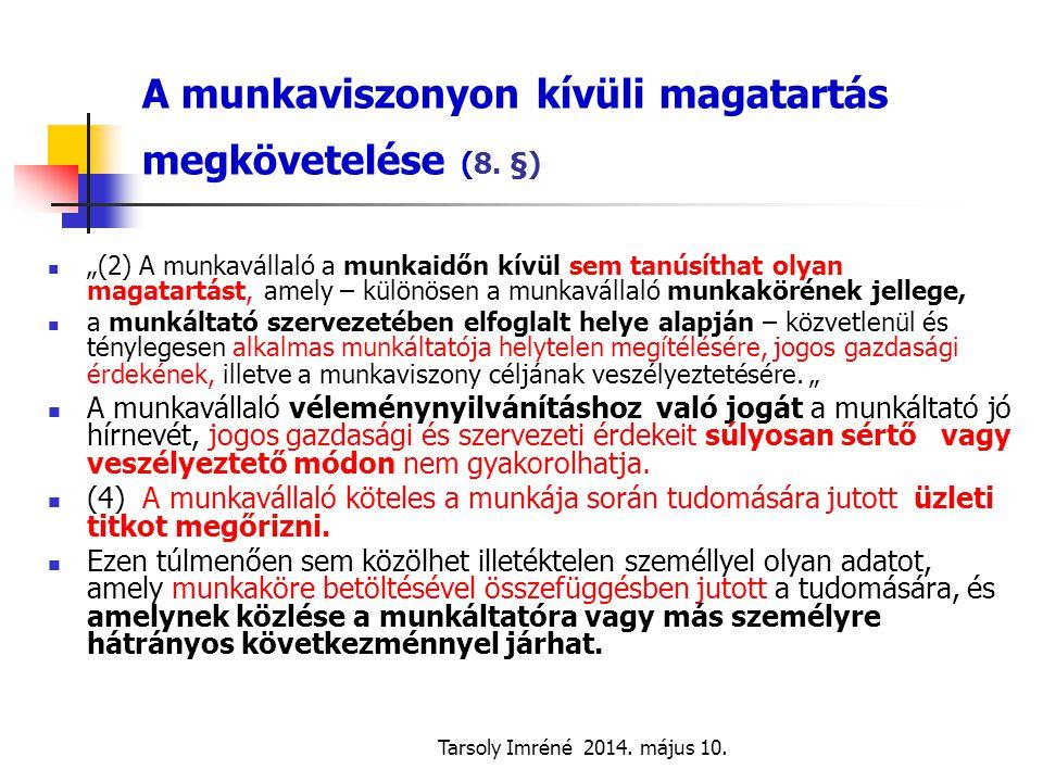 Tarsoly Imréné 2014.május 10. Az üzemi tanács feladata és jogköre 262-263.