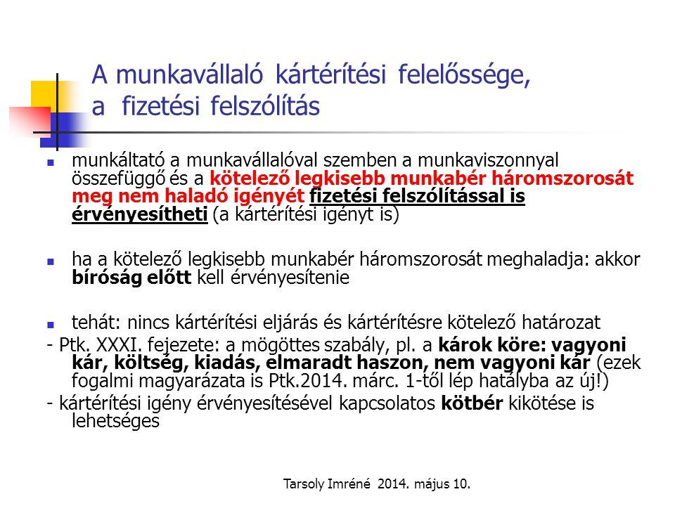 Tarsoly Imréné 2014. május 10. A munkavállaló kártérítési felelőssége, a fizetési felszólítás munkáltató a munkavállalóval szemben a munkaviszonnyal ö