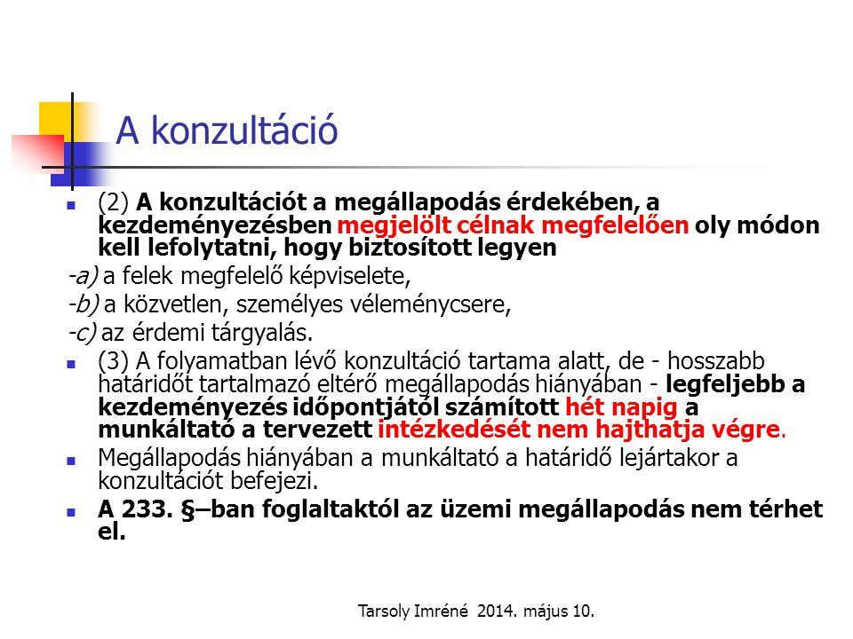 Tarsoly Imréné 2014. május 10. A konzultáció (2) A konzultációt a megállapodás érdekében, a kezdeményezésben megjelölt célnak megfelelően oly módon ke