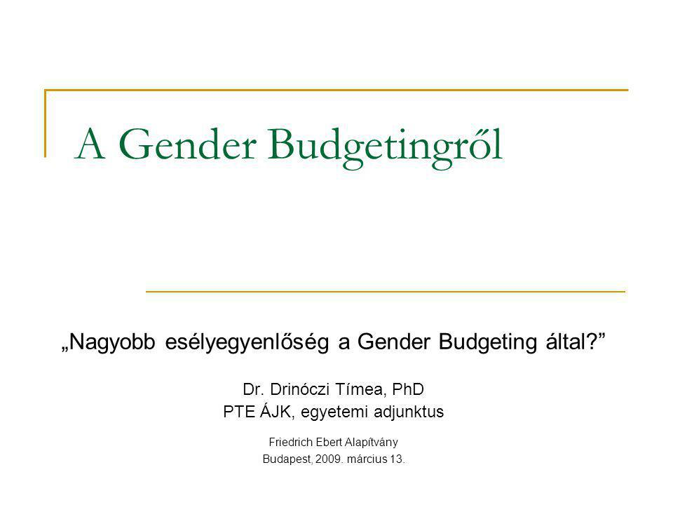"A Gender Budgetingről ""Nagyobb esélyegyenlőség a Gender Budgeting által? Dr."