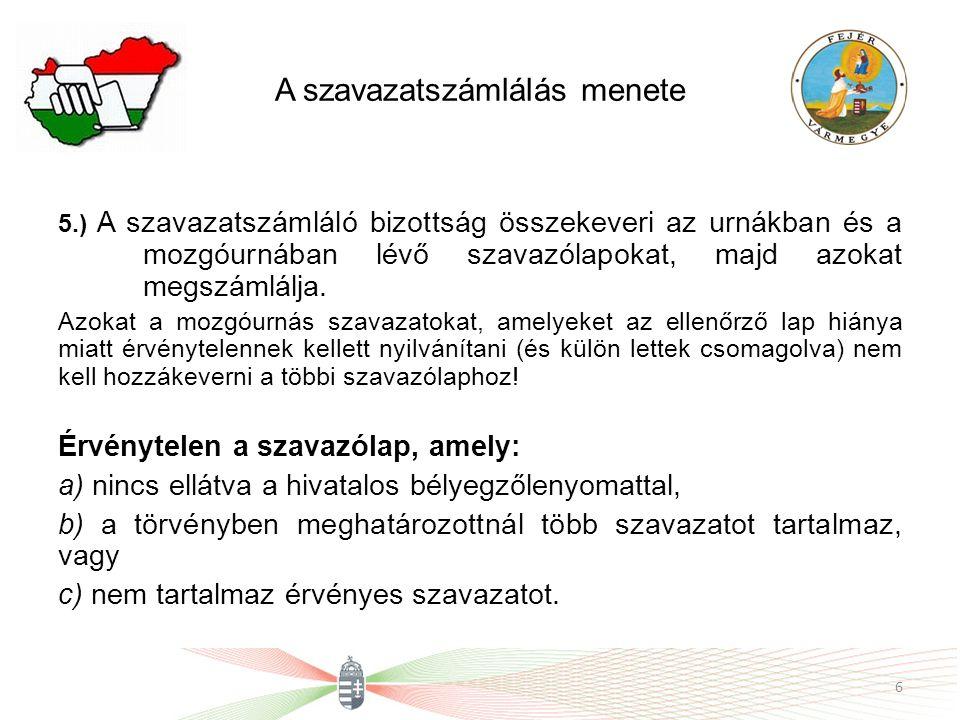 A szavazatszámlálás menete 5.) A szavazatszámláló bizottság összekeveri az urnákban és a mozgóurnában lévő szavazólapokat, majd azokat megszámlálja.