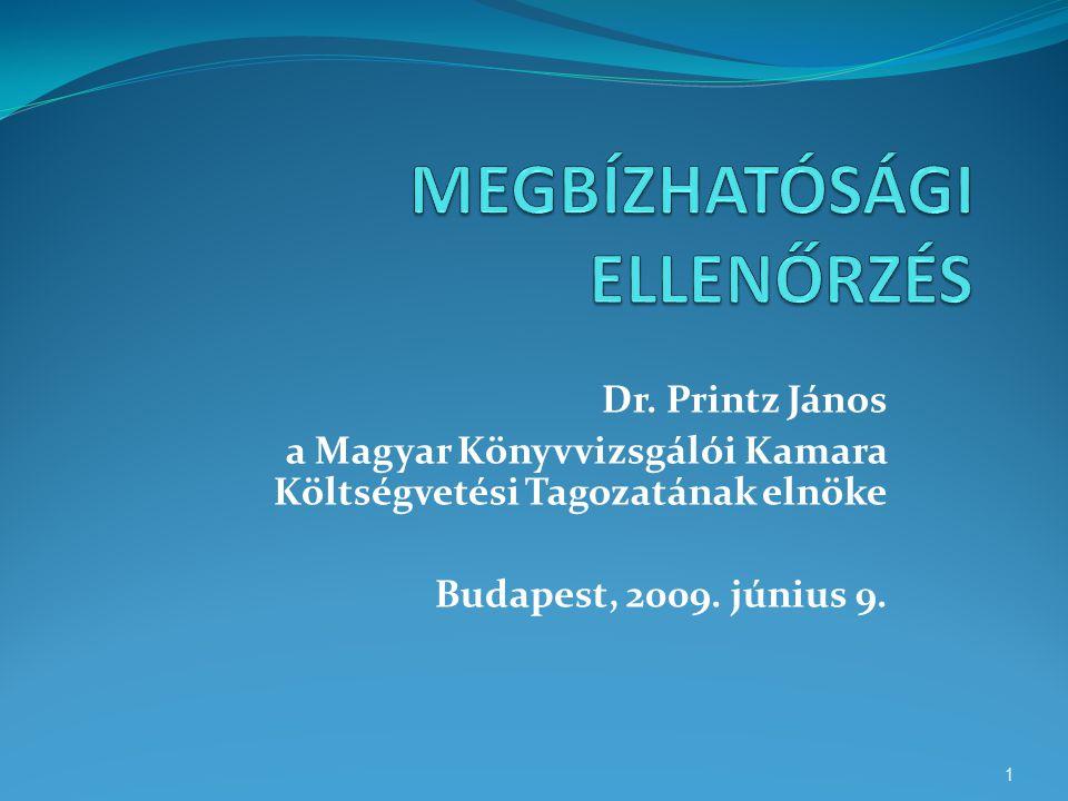 Dr. Printz János a Magyar Könyvvizsgálói Kamara Költségvetési Tagozatának elnöke Budapest, 2009. június 9. 1