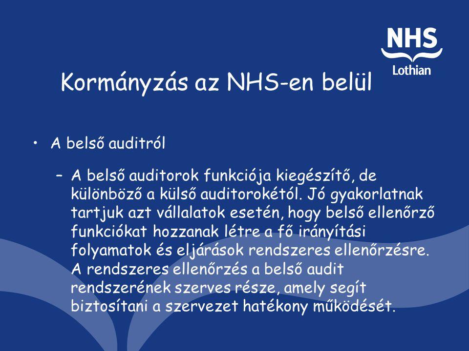 Kormányzás az NHS-en belül A belső auditról –A belső auditorok funkciója kiegészítő, de különböző a külső auditorokétól.