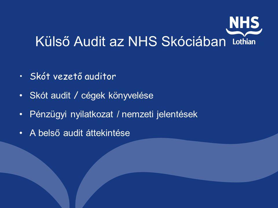 Külső Audit az NHS Skóciában Skót vezető auditor Skót audit / cégek könyvelése Pénzügyi nyilatkozat / nemzeti jelentések A belső audit áttekintése