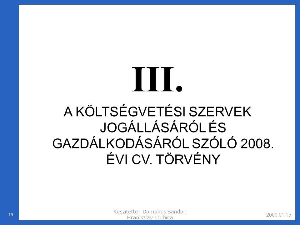 2009.01.15.Készítette: Domokos Sándor, Hraniszláv Ljubica 19 III.