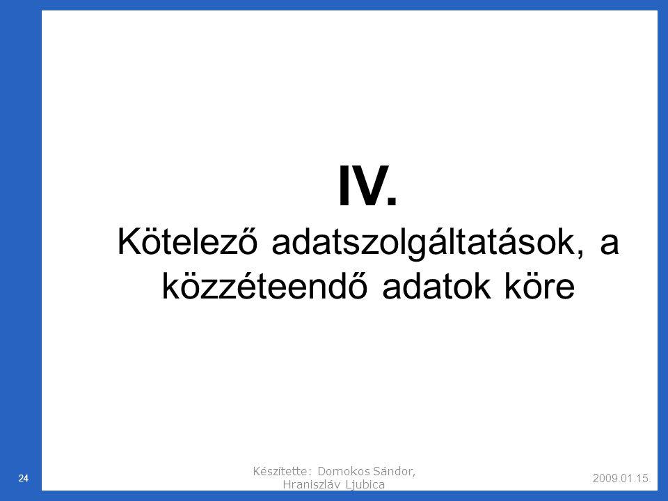 2009.01.15.Készítette: Domokos Sándor, Hraniszláv Ljubica 24 IV.