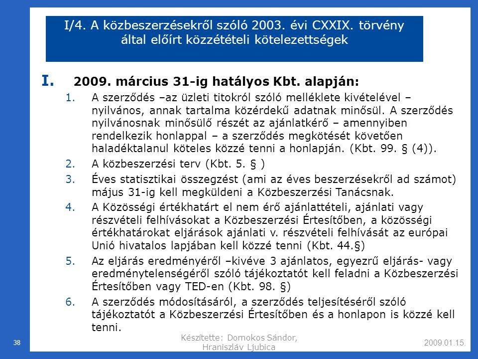 2009.01.15.Készítette: Domokos Sándor, Hraniszláv Ljubica 38 I/4.