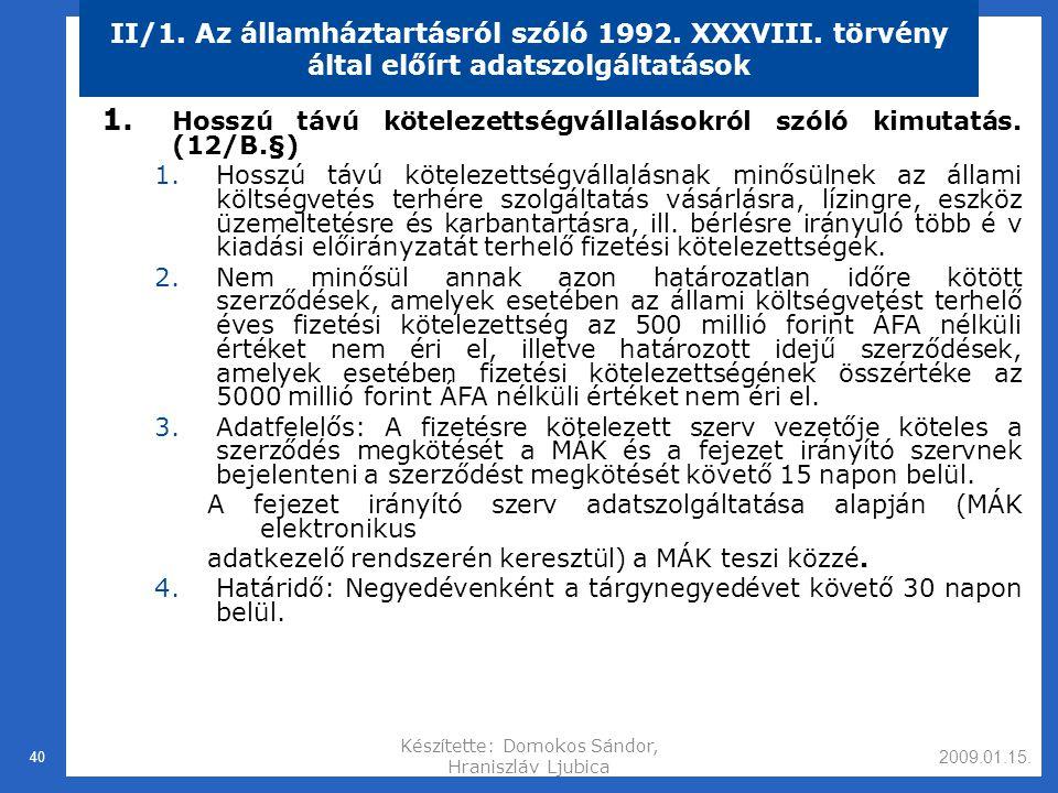 2009.01.15.Készítette: Domokos Sándor, Hraniszláv Ljubica 40 II/1.