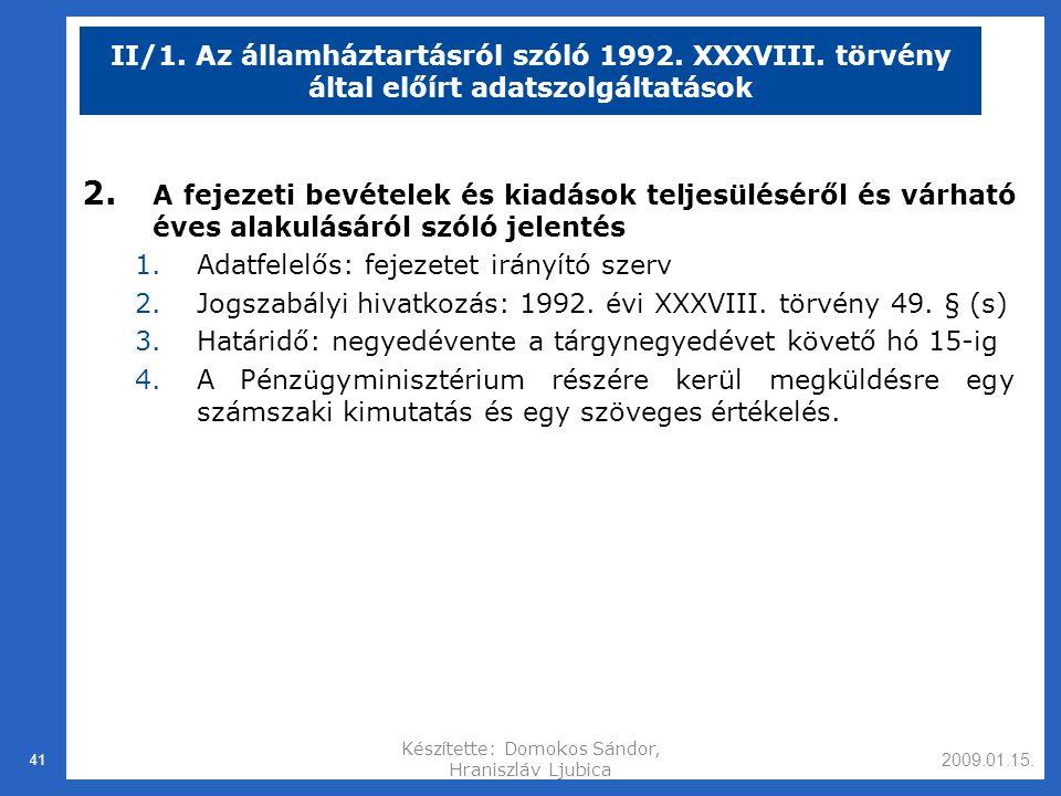 2009.01.15.Készítette: Domokos Sándor, Hraniszláv Ljubica 41 II/1.