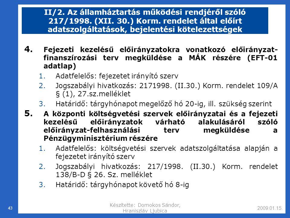 2009.01.15.Készítette: Domokos Sándor, Hraniszláv Ljubica 43 II/2.