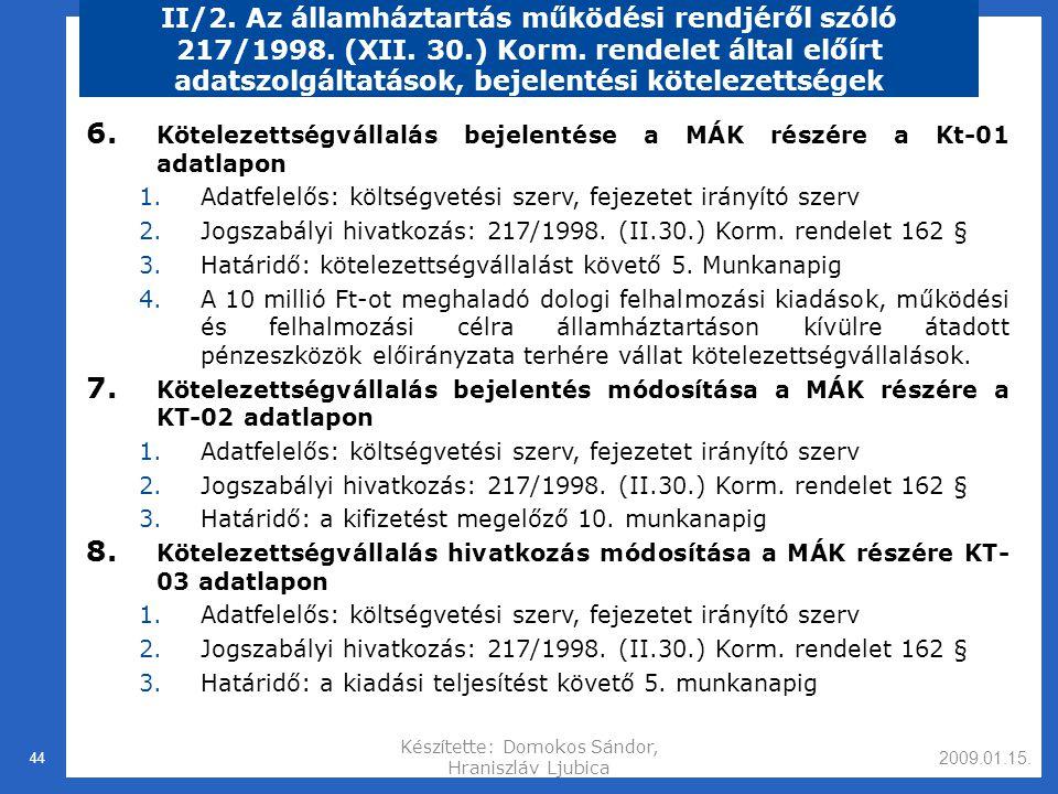 2009.01.15.Készítette: Domokos Sándor, Hraniszláv Ljubica 44 II/2.