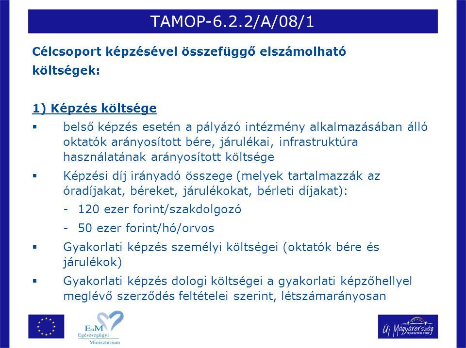 TAMOP-6.2.2/A/08/1 Célcsoport képzésével összefüggő elszámolható költségek: 1) Képzés költsége  belső képzés esetén a pályázó intézmény alkalmazásába