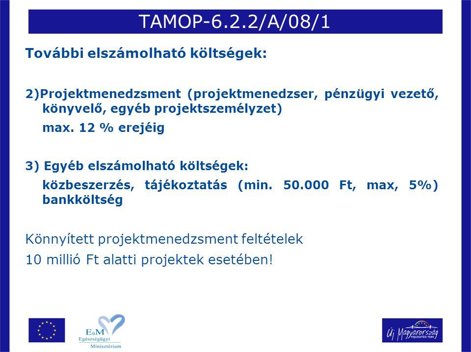 TAMOP-6.2.2/A/08/1 További elszámolható költségek: 2)Projektmenedzsment (projektmenedzser, pénzügyi vezető, könyvelő, egyéb projektszemélyzet) max. 12