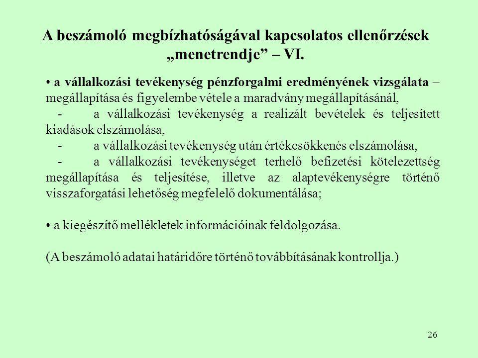 26 a vállalkozási tevékenység pénzforgalmi eredményének vizsgálata – megállapítása és figyelembe vétele a maradvány megállapításánál, -a vállalkozási