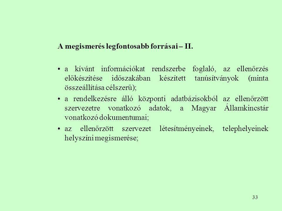 33 A megismerés legfontosabb forrásai – II. a kívánt információkat rendszerbe foglaló, az ellenőrzés előkészítése időszakában készített tanúsítványok