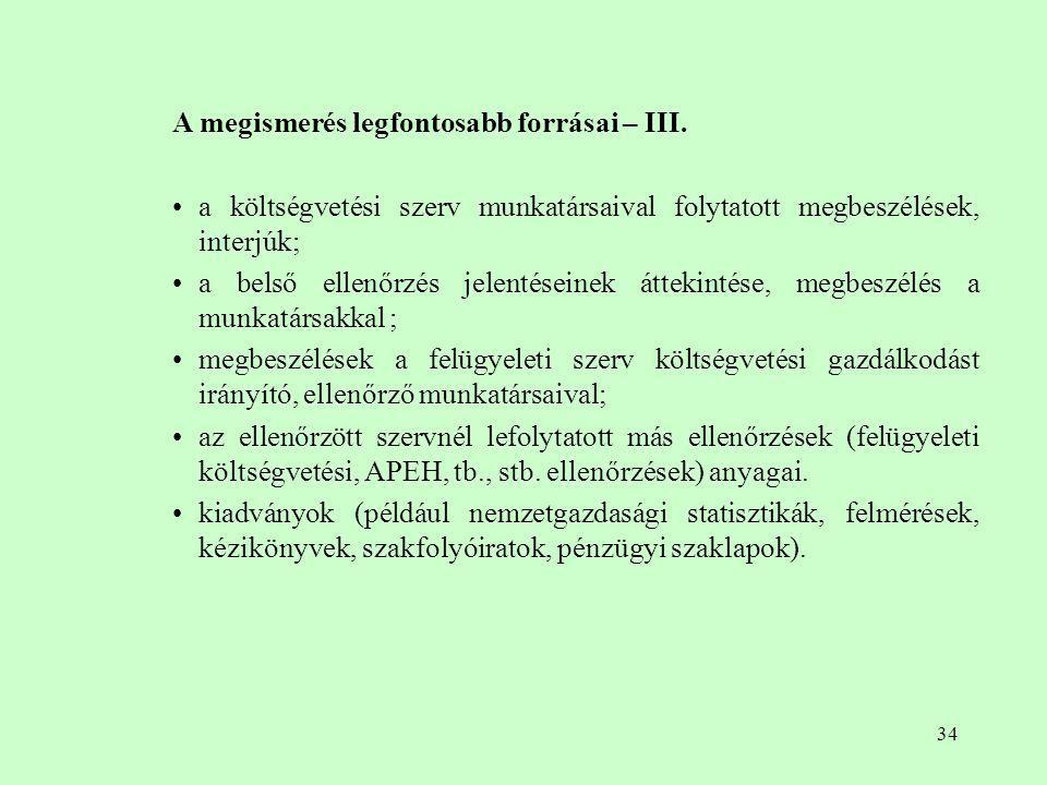 34 A megismerés legfontosabb forrásai – III. a költségvetési szerv munkatársaival folytatott megbeszélések, interjúk; a belső ellenőrzés jelentéseinek