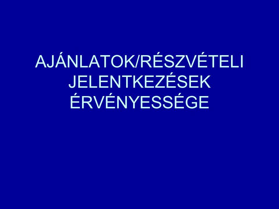 AJÁNLATOK/RÉSZVÉTELI JELENTKEZÉSEK ÉRVÉNYESSÉGE