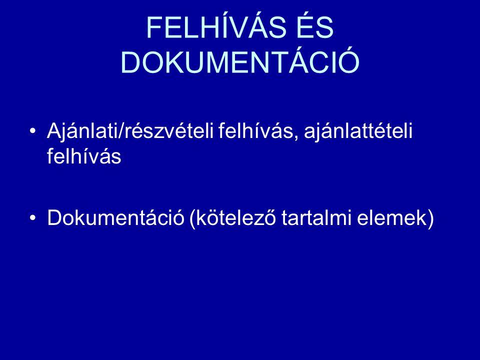 FELHÍVÁS ÉS DOKUMENTÁCIÓ Ajánlati/részvételi felhívás, ajánlattételi felhívás Dokumentáció (kötelező tartalmi elemek)