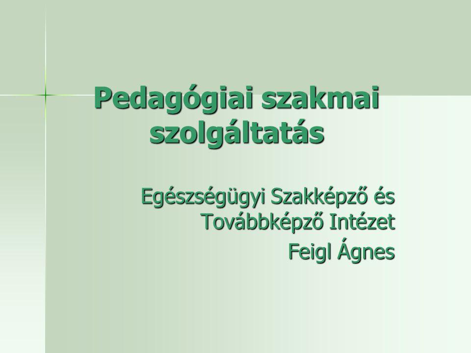 Pedagógiai szakmai szolgáltatás Egészségügyi Szakképző és Továbbképző Intézet Feigl Ágnes
