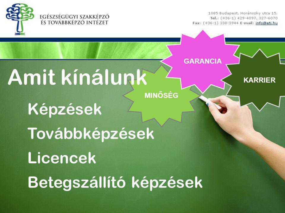Képzések Szakmacsoportos képzések OKJ képzések TGY képzések Moduláris (modul) képzések Szakmai vizsgák szervezése Alap modulok (EÜ, TGY) Szakmai képzések