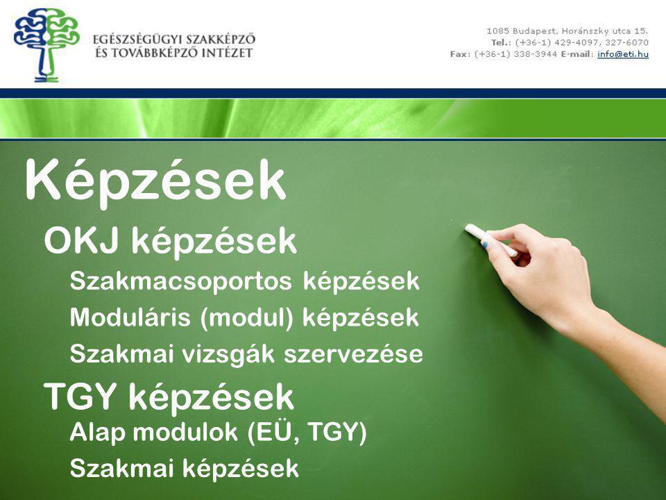 Képzések Szakmacsoportos képzések OKJ képzések TGY képzések Moduláris (modul) képzések Szakmai vizsgák szervezése Alap modulok (EÜ, TGY) Szakmai képzé