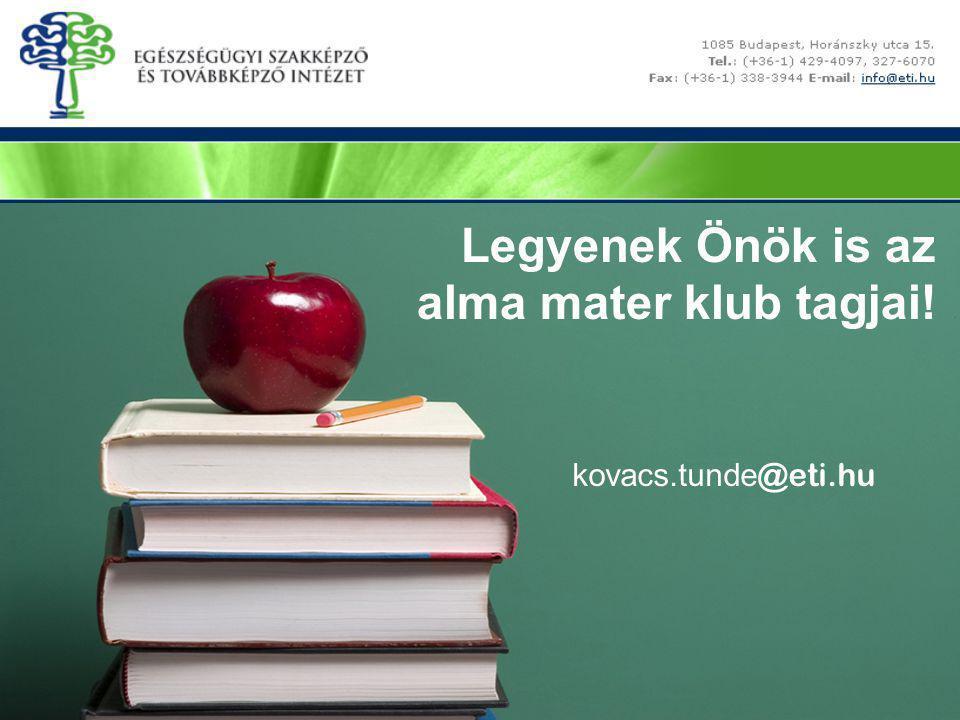 kovacs.tunde @eti.hu Legyenek Önök is az alma mater klub tagjai!